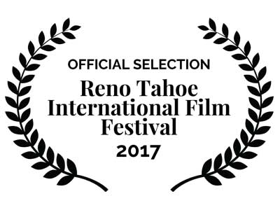Official Selection Reno Tahoe International Film Festival 2017